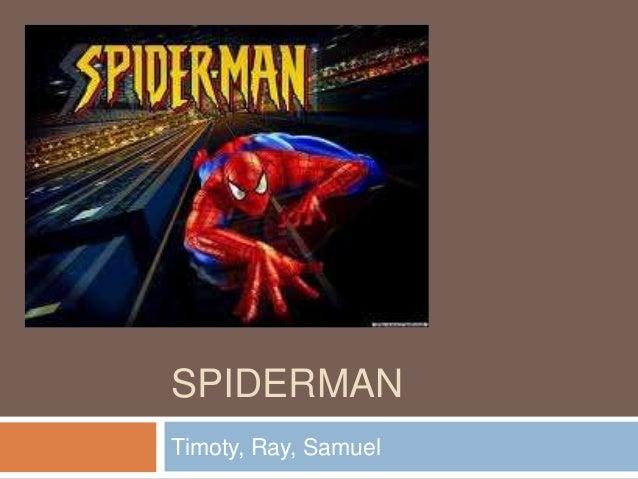 SPIDERMANTimoty, Ray, Samuel