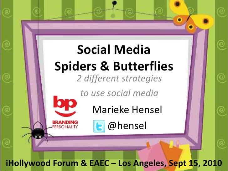 Social MediaSpiders & Butterflies<br />2 different strategies <br />to use social media<br />Marieke Hensel<br />      @he...