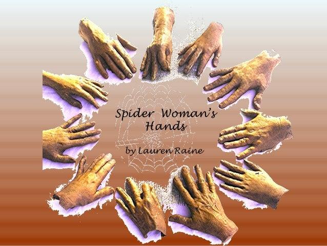 Spider Woman's Hands by Lauren Raine