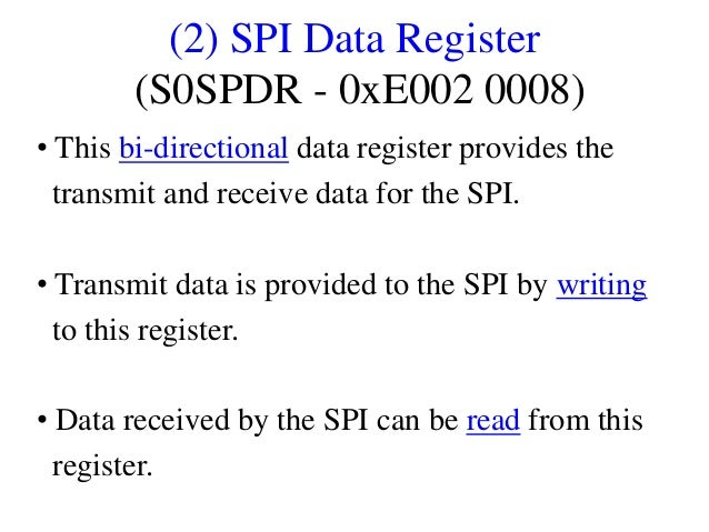 (2) SPI Data Register (S0SPDR - 0xE002 0008) • This bi-directional data register provides the transmit and receive data fo...
