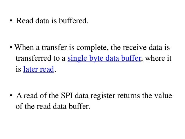 • Read data is buffered. • When a transfer is complete, the receive data is transferred to a single byte data buffer, wher...