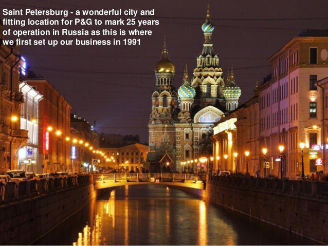 Saint Petersburg - a wonderful city and fitting location for P&G to mark 25 years of operation in Russia as this is where ...