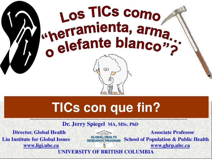 "GLOBAL  HEALTH                     RESEARCH  PROGRAM<br />Los TICs como<br /> ""herramienta, arma…<br />o elefante blanco""?..."