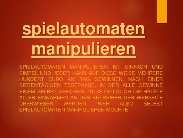 spielautomaten manipulieren SPIELAUTOMATEN MANIPULIEREN IST EINFACH UND SIMPEL UND JEDER KANN AUF DIESE WEISE MEHRERE HUND...