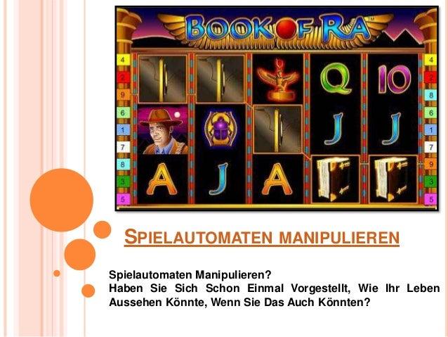 SPIELAUTOMATEN MANIPULIEREN Spielautomaten Manipulieren? Haben Sie Sich Schon Einmal Vorgestellt, Wie Ihr Leben Aussehen K...