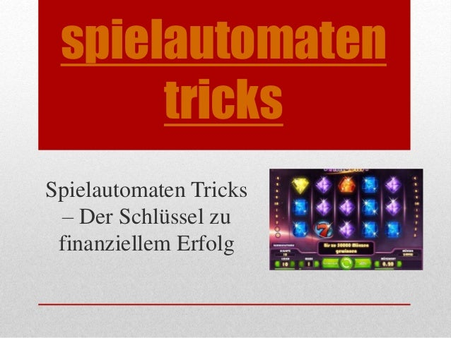 Spielautomatentricks