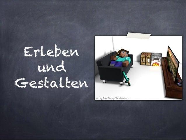 Erleben  und Gestalten  cc by DezTizzy/DeviantArt