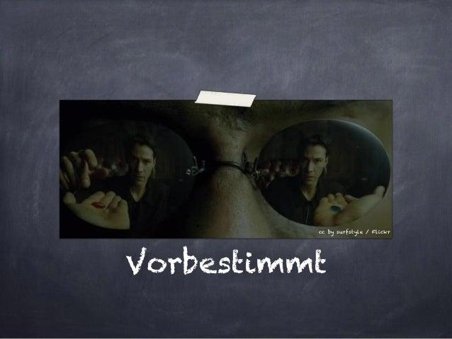 Vorbestimmt  cc by surfstyle / Flickr