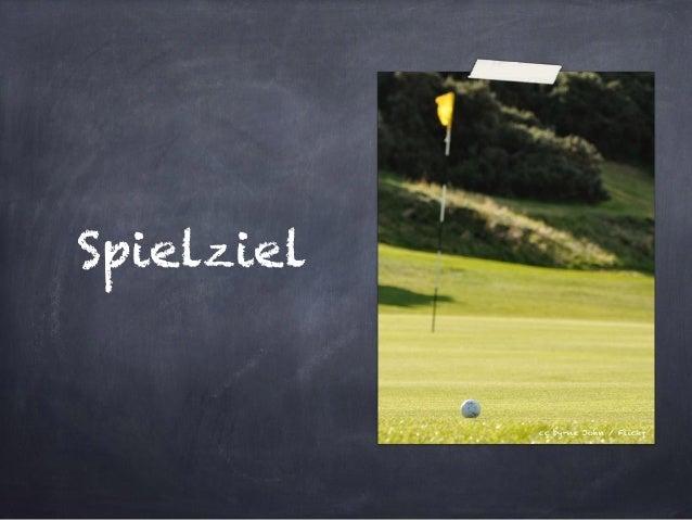 Spielziel  cc by-nc John / Flickr
