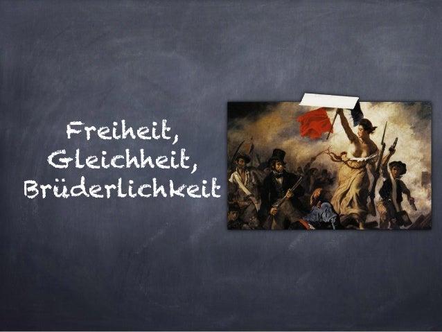 Freiheit,  Gleichheit,  Brüderlichkeit