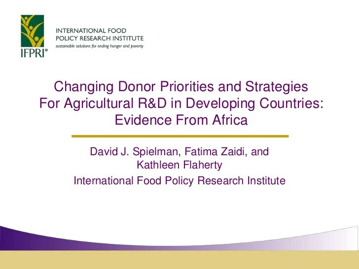 Changing Donor Priorities and StrategiesFor Agricultural R&D in Developing Countries:             Evidence From Africa    ...