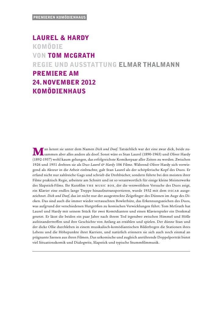 Premieren komödienhauslaurel & hardyKomödievon Tom McGrathRegie und ausstattung elmar thalmannPremiere am24. november 2012...
