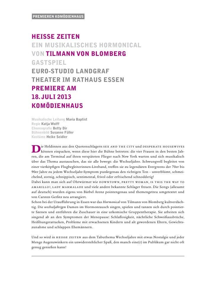 Premieren komödienhausheiSSe zeitenein musikalisches hormonicalvon Tilmann von BlombergGastspielEURO-STUDIO LandgrafTHEATE...