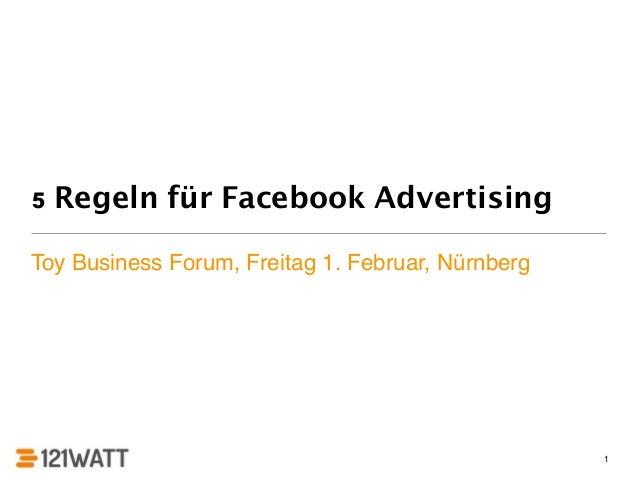 5 Regeln für Facebook AdvertisingToy Business Forum, Freitag 1. Februar, Nürnberg                                         ...