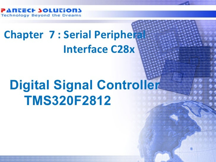 Chapter 7 : Serial Peripheral            Interface C28x  Digital Signal Controller    TMS320F2812Technology beyond the Dre...