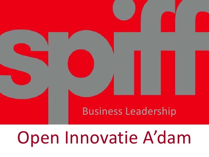 Welkom!<br />Business Leadership<br />Open InnovatieA'dam<br />