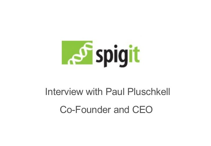 Interview with Paul  Pluschkell Co-Founder and CEO