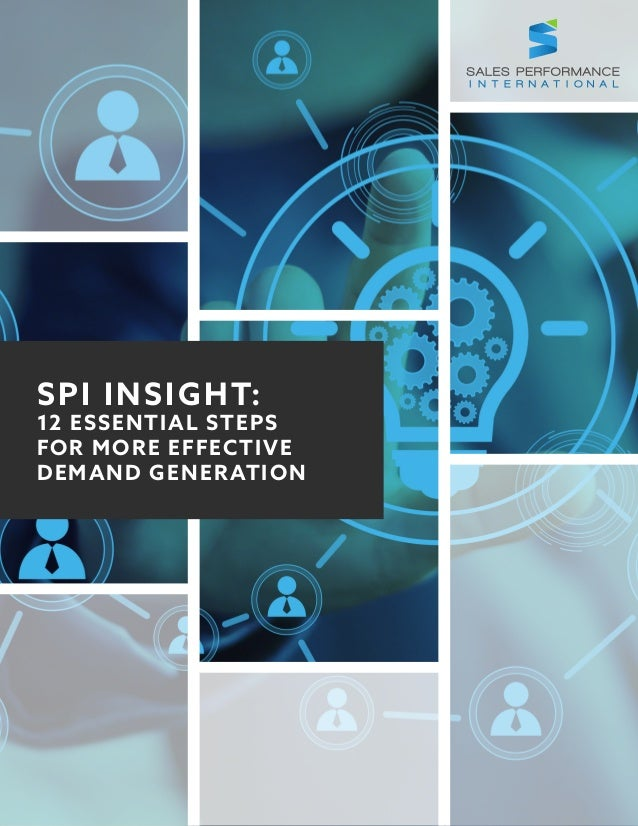 SPI INSIGHT: 12 ESSENTIAL STEPS FOR MORE EFFECTIVE DEMAND GENERATION
