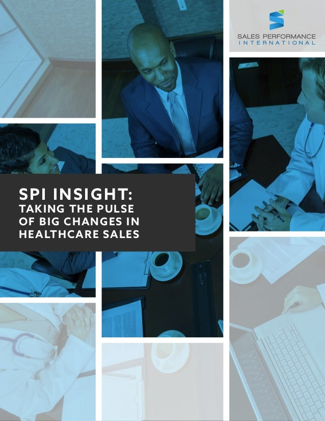 SPI INSIGHT: TAKING THE PULSE OF BIG CHANGES IN HEALTHCARE SALES