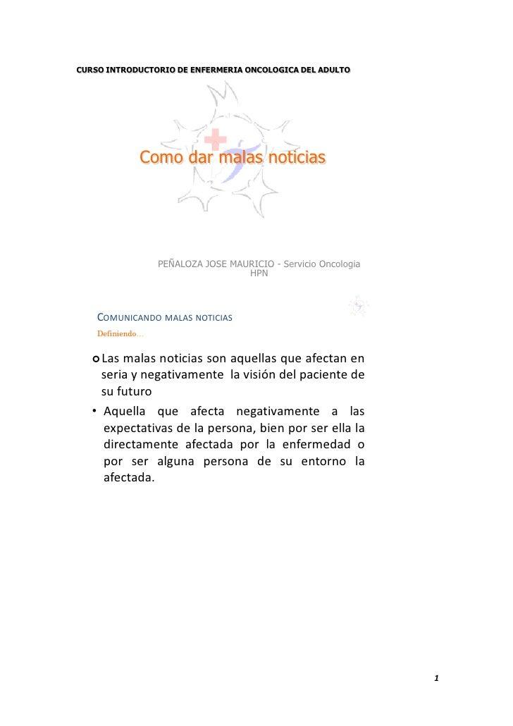 CURSO INTRODUCTORIO DE ENFERMERIA ONCOLOGICA DEL ADULTO                  Como dar malas noticias                       PEÑ...