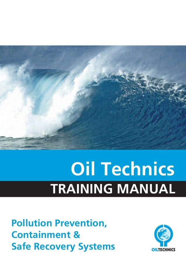 Pollution Prevention, Containment & Safe Recovery Systems TRAINING MANUAL Oil Technics