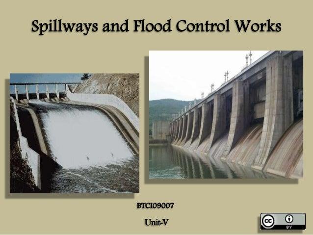 Spillways and Flood Control Works Unit-V BTCI09007