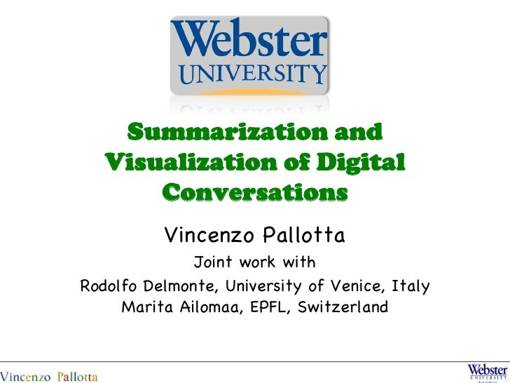 Summarization and   Visualization of Digital       Conversations          Vincenzo Pallotta              Joint work withRo...