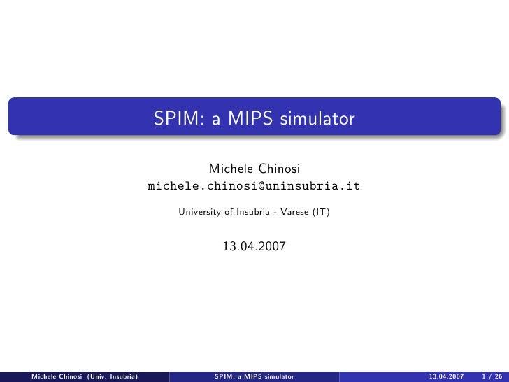 SPIM: a MIPS simulator                                             Michele Chinosi                                    mich...