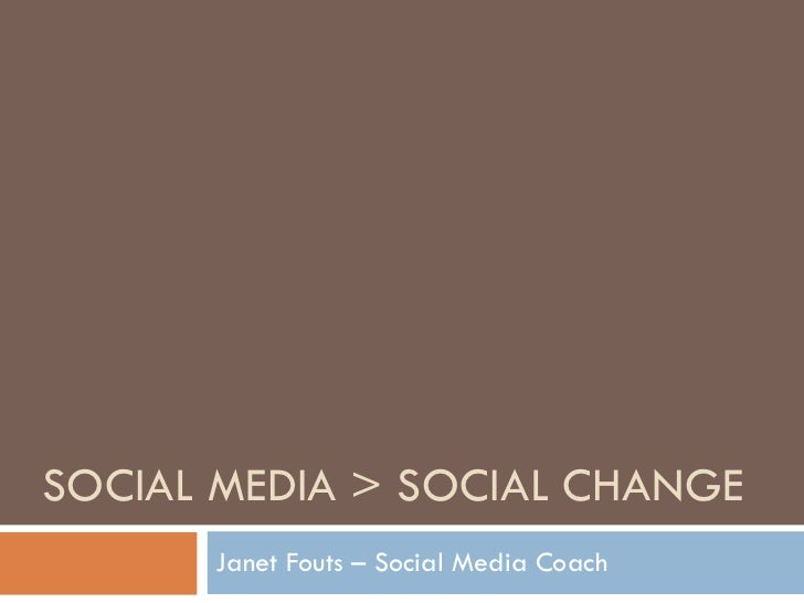 SOCIAL MEDIA > SOCIAL CHANGE Janet Fouts – Social Media Coach