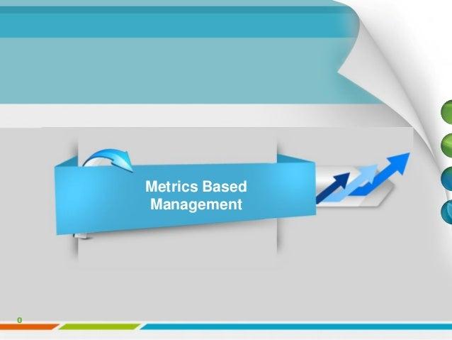 0 Metrics Based Management