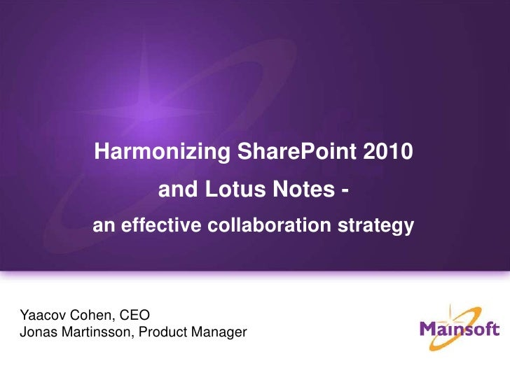 Harmonizing SharePoint 2010 <br />and Lotus Notes -<br />an effective collaboration strategy<br />Yaacov Cohen, CEO<br />J...