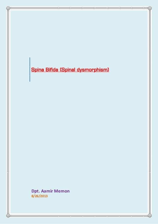 Spina Bifida (Spinal dysmorphism) Dpt. Aamir Memon 8/26/2013