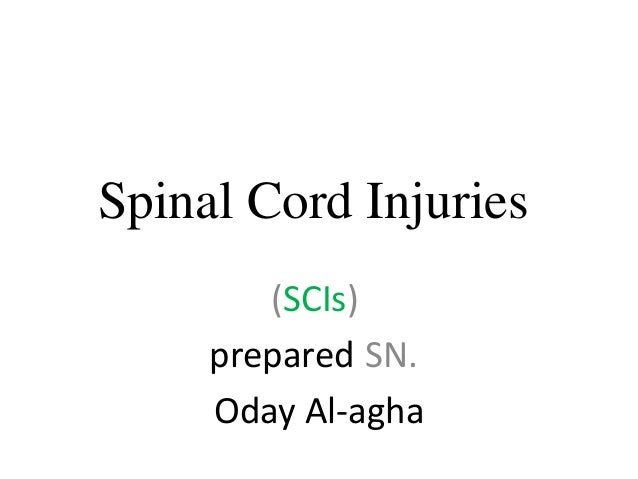 Spinal Cord Injuries (SCIs) SN.prepared Oday Al-agha