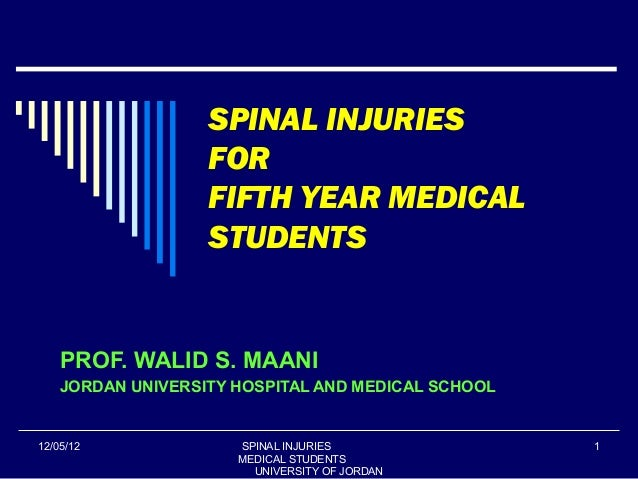 SPINAL INJURIES                   FOR                   FIFTH YEAR MEDICAL                   STUDENTS    PROF. WALID S. MA...