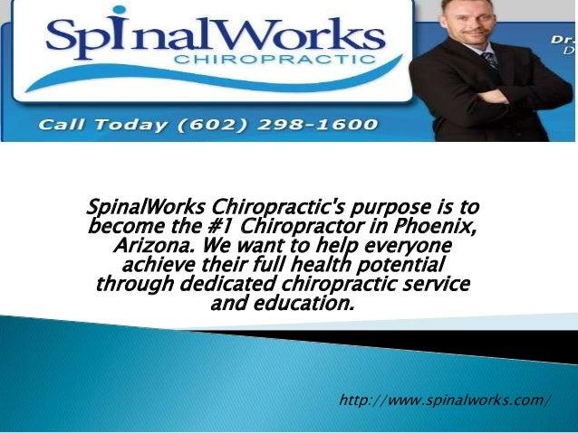 SpinalWorks Chiropractics purpose is tobecome the #1 Chiropractor in Phoenix,   Arizona. We want to help everyone    achie...