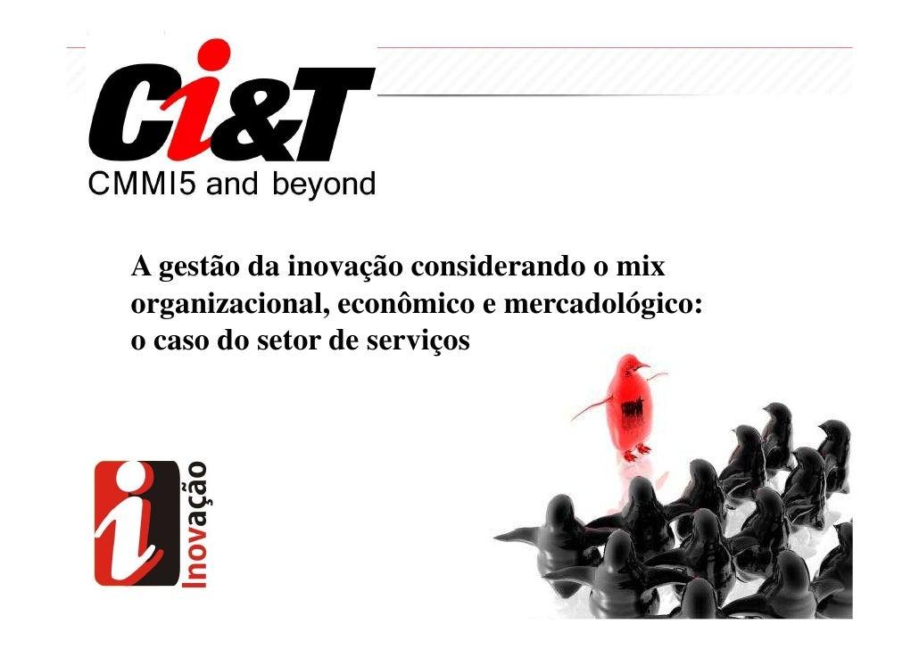 A gestão da inovação considerando o mix organizacional, econômico e mercadológico: o caso do setor de serviços