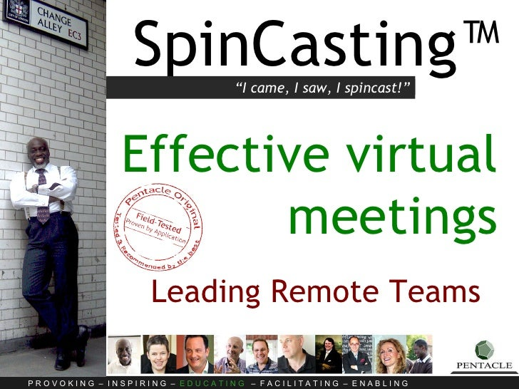 "SpinCasting™ Effective virtual meetings Leading Remote Teams   "" I came, I saw, I spincast!"""