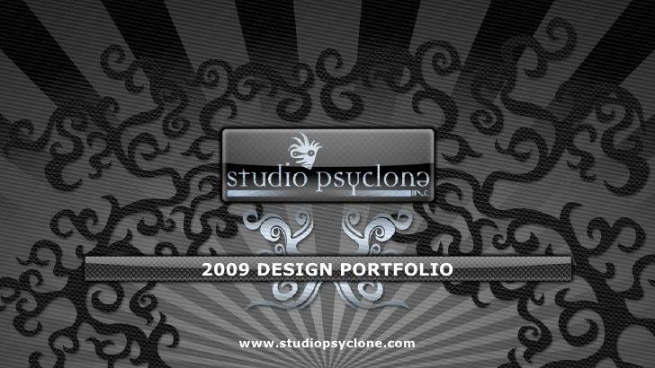 2009 DESIGN PORTFOLIO       www.studiopsyclone.com