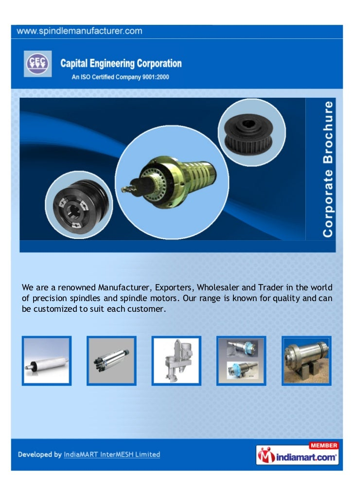 We are a renowned Manufacturer, Exporters, Wholesaler and Trader in the worldof precision spindles and spindle motors. Our...