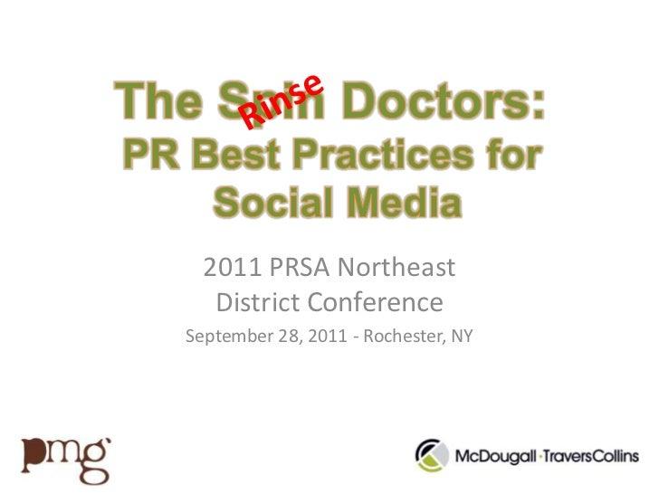 The Spin Doctors: PR Best Practices for Social Media<br />Rinse<br />2011 PRSA Northeast District Conference<br />Septembe...