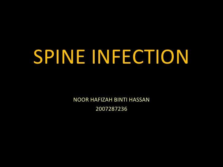 SPINE INFECTION NOOR HAFIZAH BINTI HASSAN 2007287236