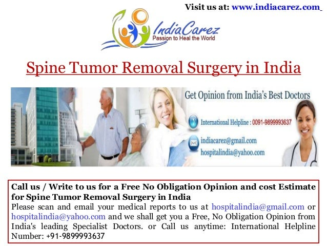 Visit us at: www.indiacarez.com  Spine Tumor Removal Surgery in India  Call us / Write to us for a Free No Obligation Opin...