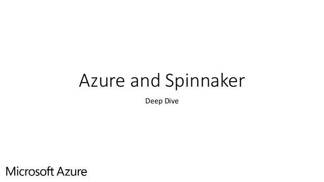 Azure and Spinnaker Deep Dive