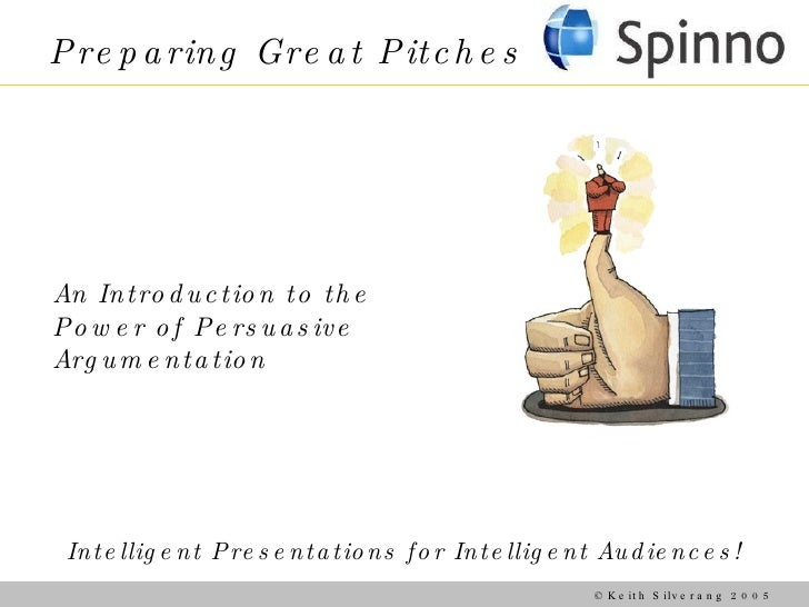 An Introduction to the Power of Persuasive  Argumentation Intelligent Presentations for Intelligent Audiences! Preparing G...