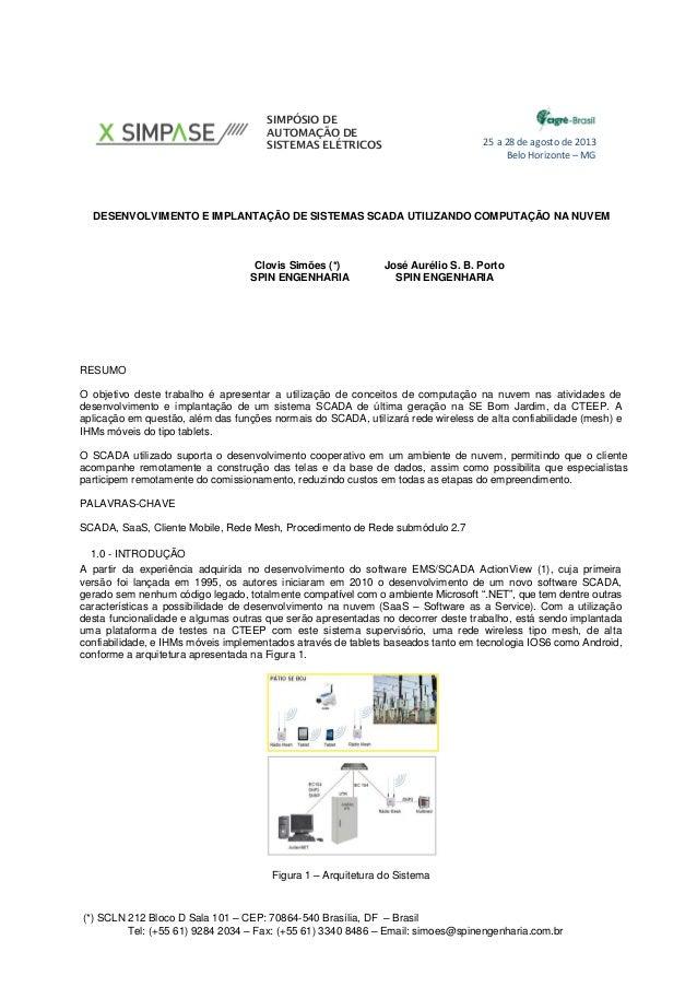 SIMPÓSIO DE AUTOMAÇÃO DE SISTEMAS ELÉTRICOS  25 a 28 de agosto de 2013 Belo Horizonte – MG  DESENVOLVIMENTO E IMPLANTAÇÃO ...