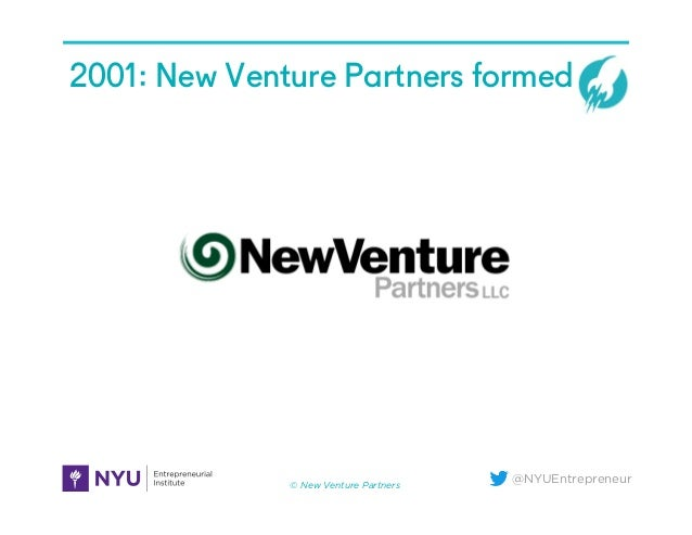 @NYUEntrepreneur 2001: New Venture Partners formed © New Venture Partners