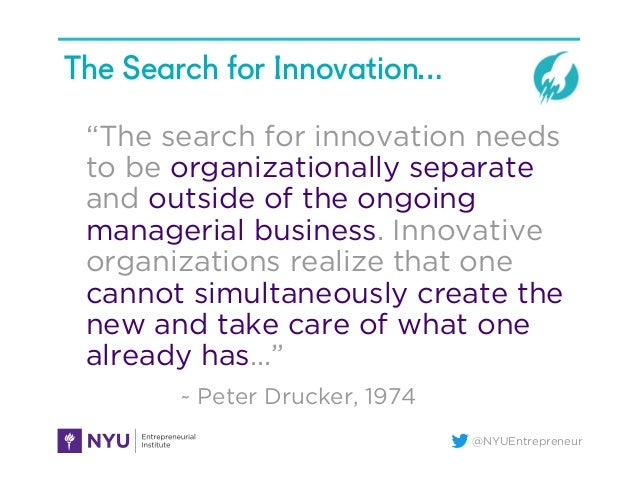 """@NYUEntrepreneur The Search for Innovation… """"The search for innovation needs to be organizationally separate and outside o..."""