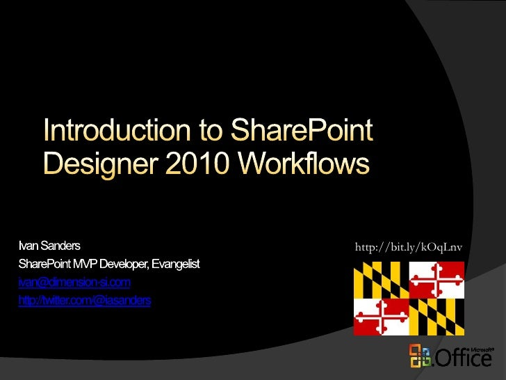 Introduction to SharePoint Designer 2010 Workflows<br />http://bit.ly/kOqLnv<br />Ivan Sanders<br />SharePoint MVP Develop...