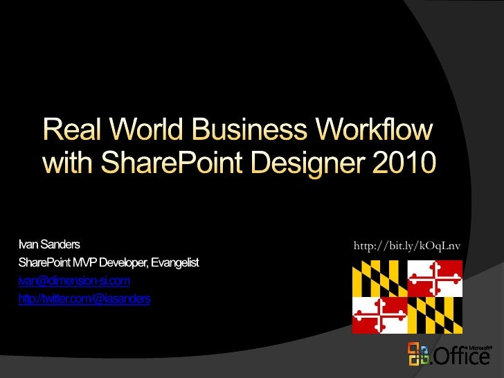 Real World Business Workflow with SharePoint Designer 2010<br />http://bit.ly/kOqLnv<br />Ivan Sanders<br />SharePoint MVP...