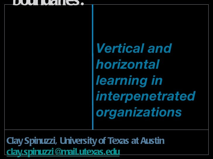 Learning to cross boundaries:  <ul><li>Clay Spinuzzi, University of Texas at Austin </li></ul><ul><li>[email_address] </li...
